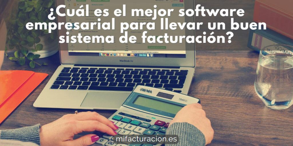 el mejor software empresarial para un buen sistema de facturación