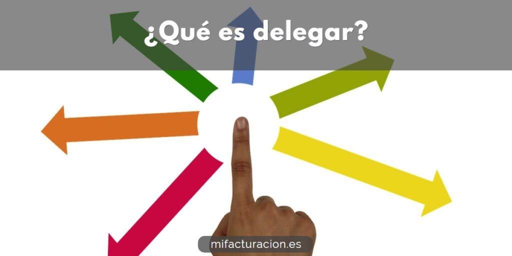 qué es delegar